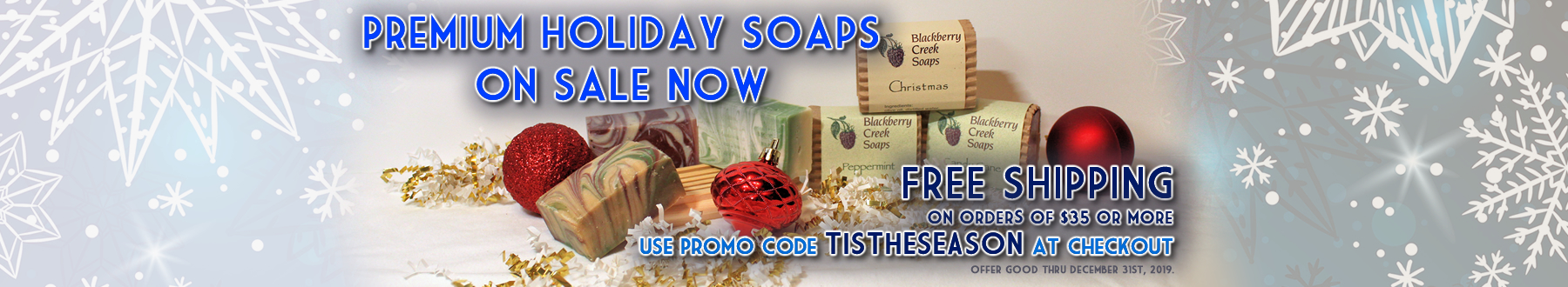 Premium Holiday Soaps On Sale Now - Free Shipping On Orders Over $35, Use Promo Code 'TISTHESEASON' At Checkout